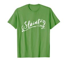 Sláinte - St Patricks Day Irish Drinking toast T-Shirt Drinking Toasts, Happy Patrick Day, St Patrick's Day Gifts, Have A Laugh, Shirt Price, Cute Designs, Branded T Shirts, St Patricks Day, This Or That Questions