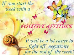 Have a positive week