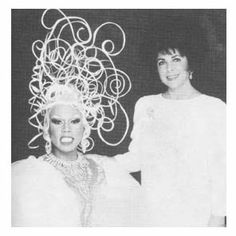 RuPaul & Dame Elizabeth. Uh huh. That's right.