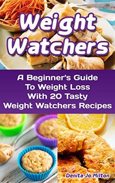 Weight Watchers: A Beginner's Guide To Weight Loss With 20 Tasty Weight Watchers Recipes: (FREE BONUS included!) (Weight Watchers for Beginners, Weight ... Diet Desserts, Weight Watchers Guide) - http://positivelifemagazine.com/weight-watchers-a-beginners-guide-to-weight-loss-with-20-tasty-weight-watchers-recipes-free-bonus-included-weight-watchers-for-beginners-weight-diet-desserts-weight-watchers-guide/