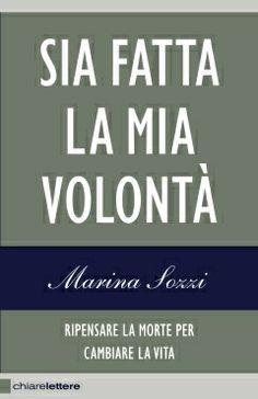 Copertina del libro di Marina Sozzi, Sia fatta la mia volontà, Chiarelettere 2014