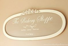 bakery shoppe sign tutorial amp a peek into my mom s kitchen, crafts, repurposing upcycling