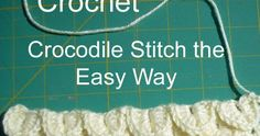 Learn how to crochet the fabulous  Crocodile Stitch the Easy Way  ...
