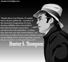 Hunter S. Thompson got it right. Again.