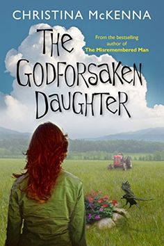 The Godforsaken Daughter - Christina McKenna Books To Read, My Books, Literary Fiction, Page Turner, Three Year Olds, Great Books, The Book, Literature, Daughter
