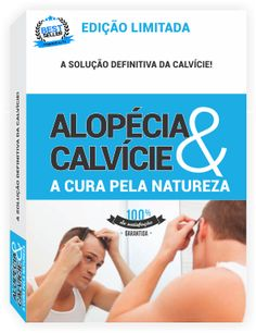 RELACIONAMENTOS, SAÚDE E ESPIRITUALIDADE: Alopécia e Calvície - A Cura pela Natureza