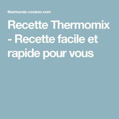Recette Thermomix - Recette facile et rapide pour vous