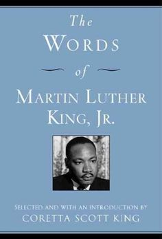 The Words of Martin Luther King, Jr. by Coretta Scott King and Martin Luther King, Jr. Martin Luther King, Coretta Scott King, Black History Books, King Jr, African American History, Book Authors, Love Book, Book Worms, Quotations