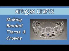 @: Making Beaded Tiaras & Crowns - ArtySan Crafts - YouTube