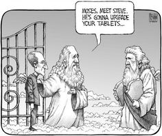 Love this one! Moses, Steve is going to update your tablets.
