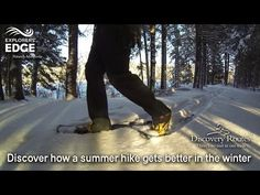 Discover how a summer hike gets better in the winter with a snowshoe hike on one of the many Discovery Routes Trails - http://youtu.be/oU2fuDr6PoA
