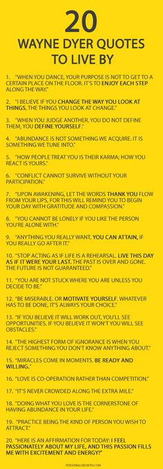 20 Things Wayne Dyer Wanted You To Know- One of my favorite life guides was Dr Wayne W. Dyer.  May he rest in peace.