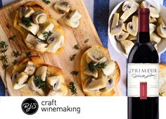 Mushroom bruschetta pairs ideally with your homemade Australia Pinor Noir from our En Primeur Winery Series. For more details on this fascinating varietal: