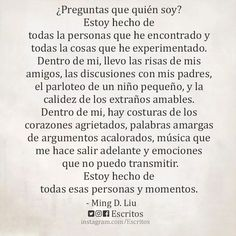 Estoy hecha de todas esas personas y momentos. Inspirational Phrases, Frases Tumblr, Text Quotes, Love Poems, Spanish Quotes, Some Words, People Quotes, Daily Quotes, Quote Of The Day