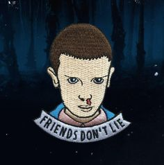FRIENDS DON'T LIE - STRANGER THINGS EMBROIDERED PATCH