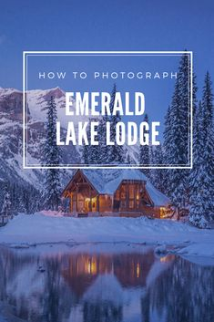 How to Photograph Emerald Lake in Winter - Travel Guides + Itineraries for Busy Explorers - CantStopDreaming Yoho National Park, National Parks, Amazing Gardens, Beautiful Gardens, Emerald Lake, Winter Sunset, Before Sunset, Mountain Photography, Outdoor Venues