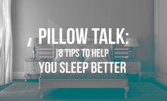 Pillow Talk: 8 Tips to Help You Sleep Better