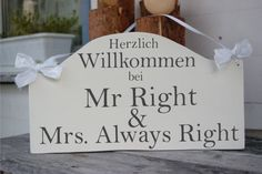 Mr Right & Mrs Always Right. Mr Right, Mrs Always Right, Handmade Wedding, Wedding Signs, Home Decor, Welcome, Wedding Plaques, Decoration Home, Room Decor