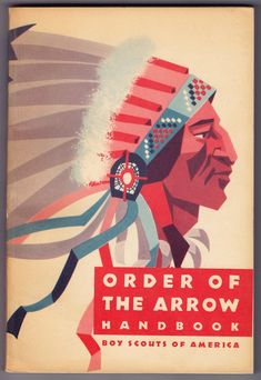 Boy Scouts of America Order of the Arrow handbook, Artist/Designer uncredited. Cub Scouts, Girl Scouts, Best Survival Books, Order Of The Arrow, Boy Scout Patches, Scout Books, Vintage Patches, Eagle Scout, Vintage Boys