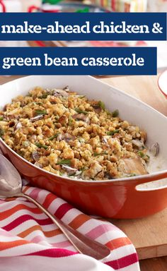 Make-Ahead Chicken & Green Bean Casserole — This casserole combines just about everything we like in one dish: tender chicken, fresh green beans, creamy mushrooms—and make-ahead convenience!