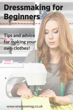 Dressmaking for beginners. Making your own clothes is a rewarding craft that few people ever take the time to learn, start today with these helpful tips