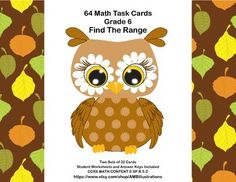 This product gives your students review and practice in finding the range in a given set of numbers. There are two set of 32 task cards with a charming fall theme.They are aligned with CCSS.MATH.CONTENT.6.SP.B.5.C. Worksheets and answer keys are included.