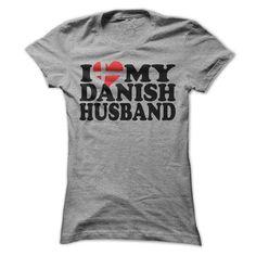 I love My Danish Husband - #graphic t shirts #cool shirt. TRY => https://www.sunfrog.com/Funny/I-love-My-Danish-Husband-zp3f.html?id=60505