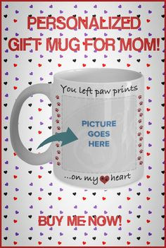 Need a fun cute gift for Mom? Look no further! These fun mugs are perfect for Birthdays or Mother's Day! Some can be personalized with name of Mom and/or Cat or Dog. Gifts In A Mug, Gifts For Mom, Mom Mug, Good Buddy, Dog Mom, Cute Gifts, Cuddling, Best Dogs, Personalized Gifts