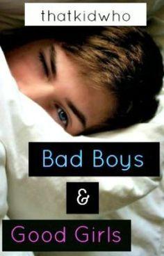 """You should read """"Bad Boys & Good Girls"""" on #Wattpad."""