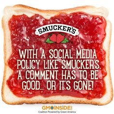 BREAKING NEWS: Smucker's is Spending $640,000 to Block Consumers' Right to Know If GMOs Are In Food Also Censors Consumers Talking About GMOs on Social Media! Read press release here: http://gmoinside.org/gmo-inside-social-media-policy-like-smuckers-comment-good-gone #food #GMOs #righttoknow #LabelGMO Oregon Right To Know Right To Know Colorado - GMO