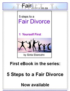 eBooks on Divorce, 5 Steps to a Fair Divorce, Books about Divorce, Divorce Support, Divorce Mentor, Alternative Divorce Options, Alternative Dispute Resolution, Fair Divorce, Sinta Ebersohn