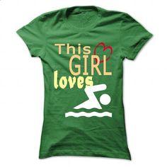 This girl loves Swimming - #sweatshirts for men #t shirt printer. SIMILAR ITEMS => https://www.sunfrog.com/Sports/This-girl-loves-Swimming-Green-45830649-Ladies.html?60505
