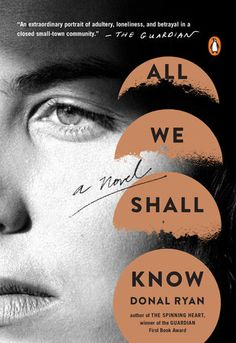 All We Shall Know by Donal Ryan