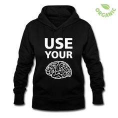 Sweat  Use Your Brain - Drôle / Slogan / #cloth #cute #kids# #funny #hipster #nerd #geek #awesome #gift #shop Thanks.