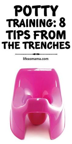 Potty Training: 8 Ti  Potty Training: 8 Tips From The Trenches