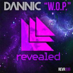 W.O.P. - Dannic Revealed Recordings REVR036