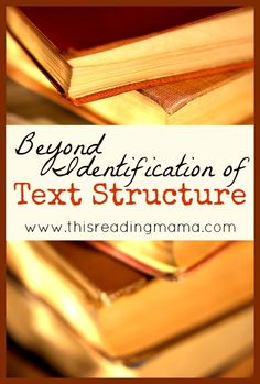 Beyond Identification: Four Ways to Move Forward with Text Structure | Guest Post by Emily Kissner on This Reading Mama
