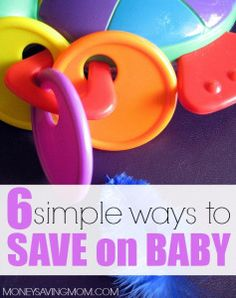 6 SIMPLE WAYS TO SAVE ON BABY