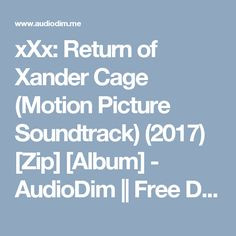 xXx: Return of Xander Cage (Motion Picture Soundtrack) (2017) [Zip] [Album] - AudioDim || Free Download Latest English Songs Zip Album