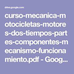 curso-mecanica-motocicletas-motores-dos-tiempos-partes-componentes-mecanismo-funcionamiento.pdf - Google Drive