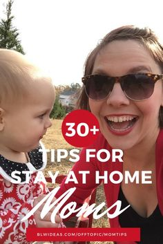 30+ Tips for Stay at Home Moms #sahm #momtips