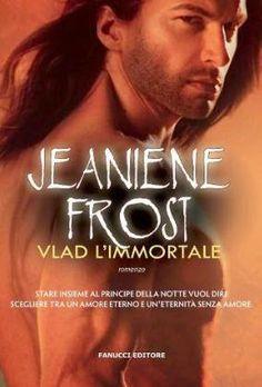 """Leggere Romanticamente e Fantasy Blog: Anteprima """"Vlad L'Immortale"""" di Jeaniene Frost"""