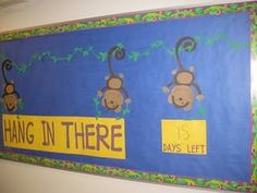 "End of year bulletin board ""Hang in There"" w/ monkeys"