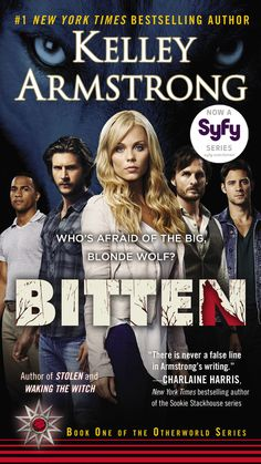 BITTEN: A Novel (TV Tie-in) by Kelley Armstrong --  Soon to be a TV series on the Syfy channel in 2014.