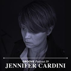 JENNIFER CARDINI Groove Podcast 19