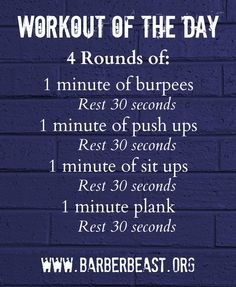 #Workout of the Day - 1 minute intervals of burpees, push ups, sit ups, planking  www.barberbeast.org