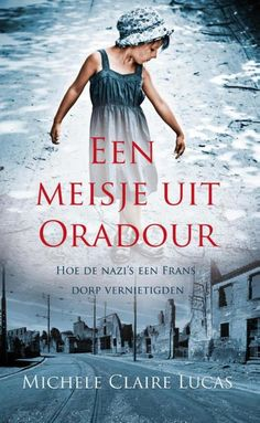 Tip van Claar: Clair Lucas Een-meisje-uit-oradour Clear Pores, Clear Skin, Books To Read, My Books, Thrillers, Romans, Book Worms, Sick, How To Find Out