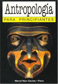 Antropologia para principiantes/ Anthropology for Beginners (Spanish Edition) by Merryl Wyn Davies