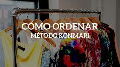 Todo lo que necesitas saber del método KonMari y por qué deberías comenzar a practicarlo ahora