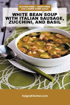 Best Soup Recipes, Great Recipes, Dinner Recipes, White Bean Soup, White Beans, Italian Sausage Soup, Roasted Turkey, Basil, Zucchini